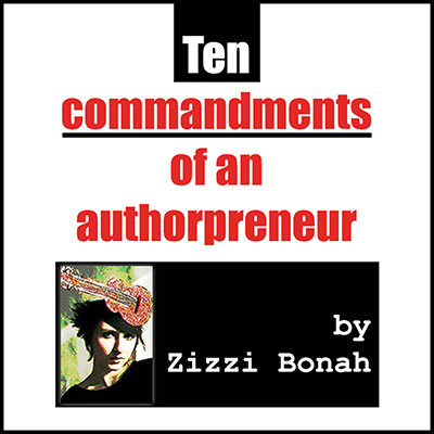 10 commandments of an authorpreneur by Zizzi Bonah