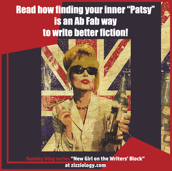 "Read how finding your inner ""Patsy"" is an Ab Fab way to write better fiction!"