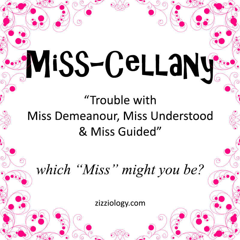 """poster for zizziology blog """"Trouble with Miss Demeanour, Miss Understood and Miss Guided"""""""