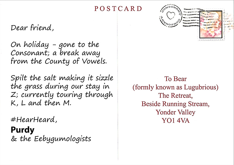 Postcard from Purdy and the Eebygumologists