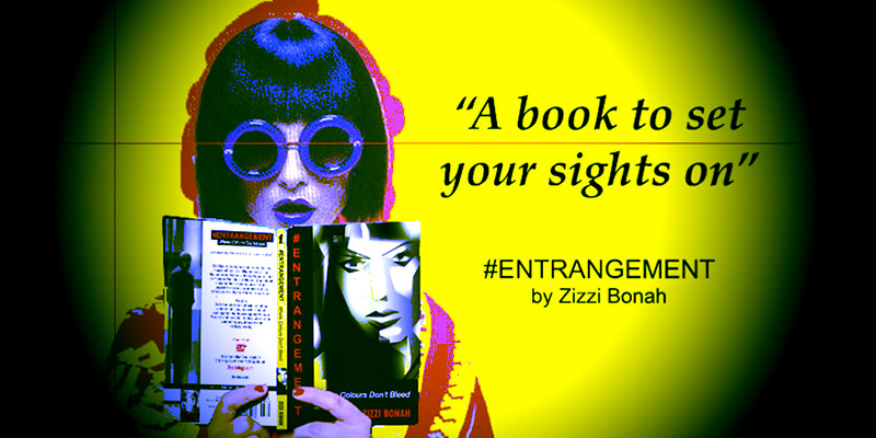 A book to set your sights on - #Entrangement by Zizzi Bonah