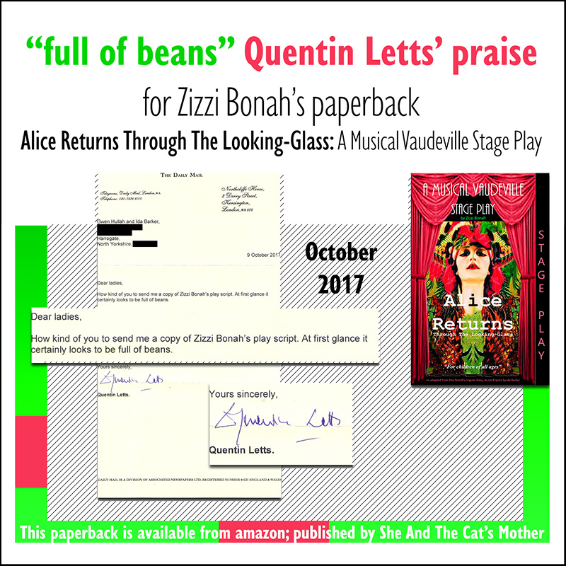 Quentin Letts letter of praise for Zizzi Bonah's original paperback book, Alice Returns Through The Looking-Glass: A Musical Vaudeville Stage Play