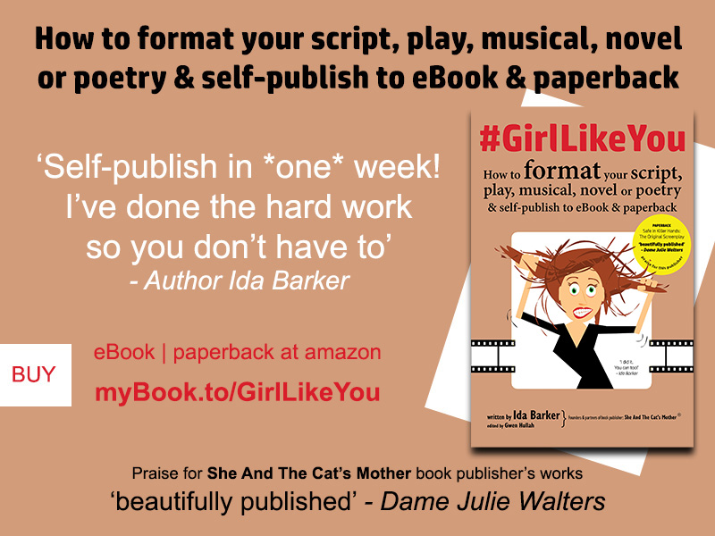 Poster for 2018 published book: #GirlLikeYou How to format your script, play, musical, novel or poetry and self-publish to ebook and paperback by Ida Barker